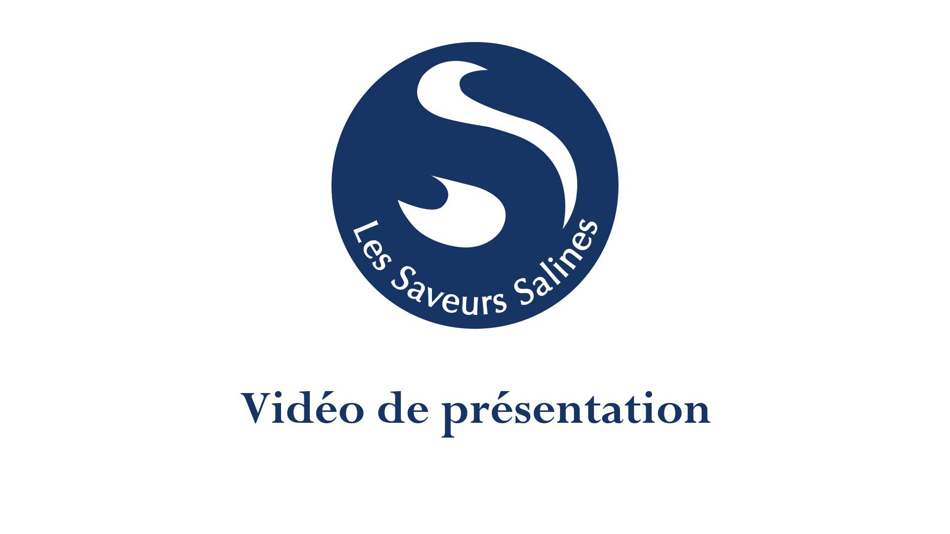 Saveurs Salines, vidéo de présentation